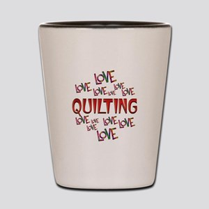 Love Love Quilting Shot Glass