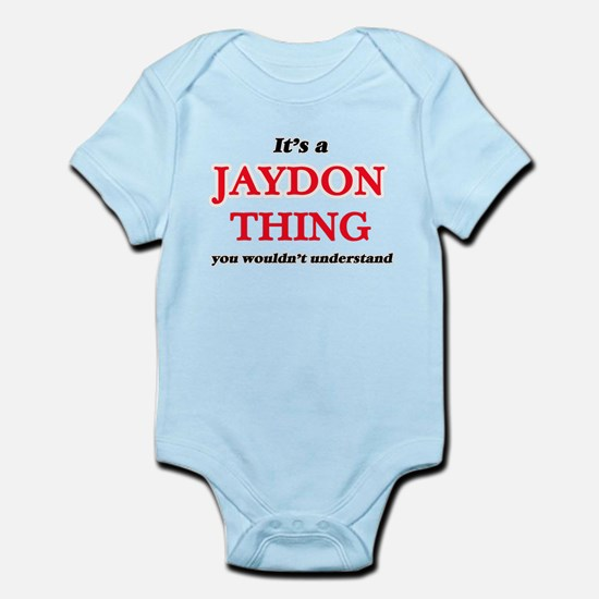 It's a Jaydon thing, you wouldn' Body Suit
