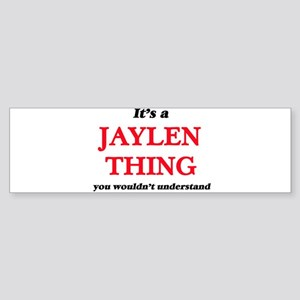 It's a Jaylen thing, you wouldn Bumper Sticker