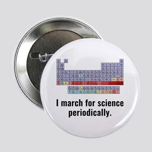 """I March For Science Periodically 2.25"""" Button"""
