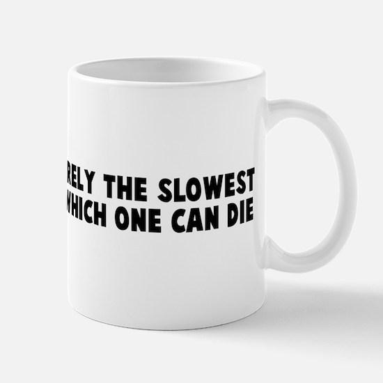 Good health is merely the slo Mug