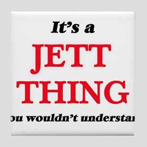 It's a Jett thing, you wouldn&#39 Tile Coaster