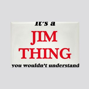 It's a Jim thing, you wouldn't und Magnets