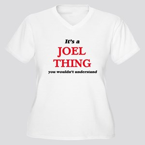 It's a Joel thing, you would Plus Size T-Shirt