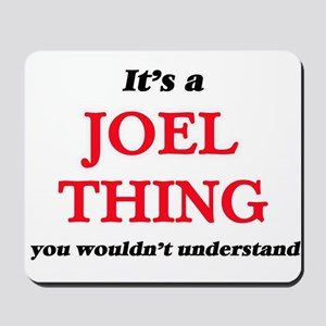 It's a Joel thing, you wouldn't Mousepad