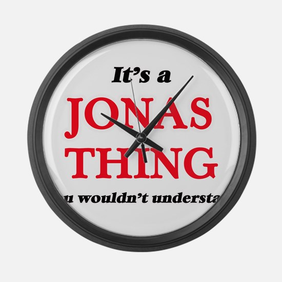 It's a Jonas thing, you would Large Wall Clock