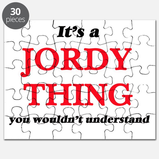 It's a Jordy thing, you wouldn't un Puzzle