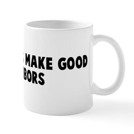 Good fences make good neighbo Mug