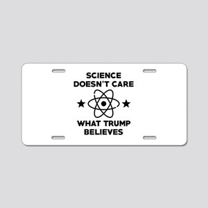 Science Doesn't Care Aluminum License Plate