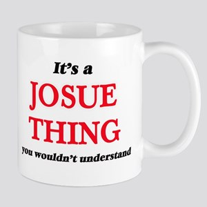 It's a Josue thing, you wouldn't unde Mugs