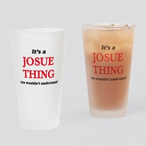 It's a Josue thing, you wouldn& Drinking Glass