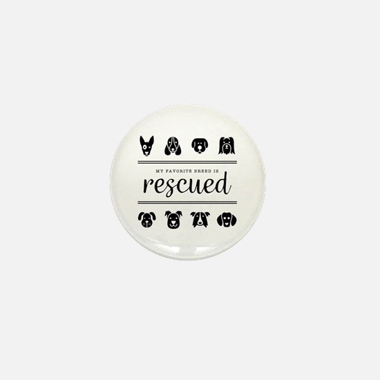 My Favorite Breed Is Rescued Mini Button