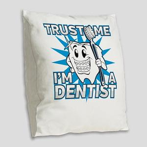 Trust Me I'm A Dentist Cute To Burlap Throw Pillow