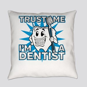 Trust Me I'm A Dentist Cute Tooth Everyday Pillow