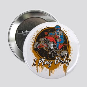 "ATV Offroad I Play Dirty 2.25"" Button"