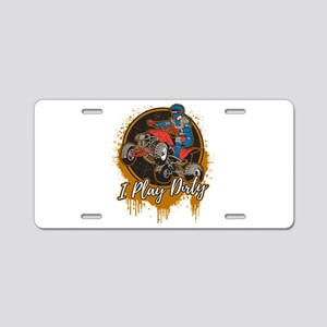 ATV Offroad I Play Dirty Aluminum License Plate