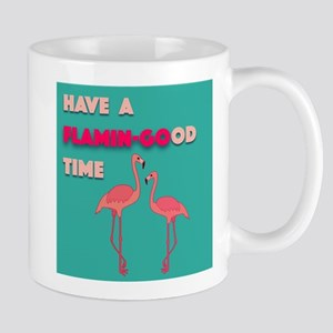 Have a Flamin-GOod time, Mugs