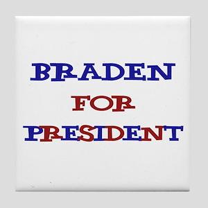 Braden for President  Tile Coaster
