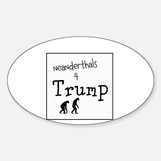 Neanderthals for stupid idiot trump Decal