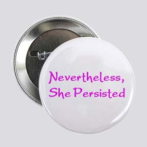 """nevertheless, she persisted 2.25"""" Button"""