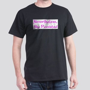 nevertheless, she persisted Dark T-Shirt