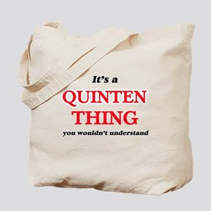 It's a Quinten thing, you wouldn' Tote Bag