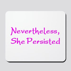 nevertheless, she persisted Mousepad