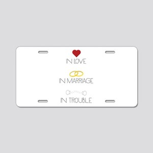 Love Marriage Trouble Aluminum License Plate