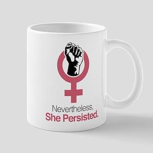 Nevertheless, She Persisted. Mugs