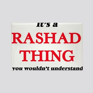 It's a Rashad thing, you wouldn't Magnets