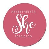 Nevertheless she persisted Round Car Magnets