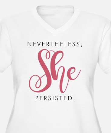 Nevertheless, She Persisted. Plus Size T-Shirt