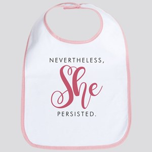 Nevertheless, She Persisted. Baby Bib