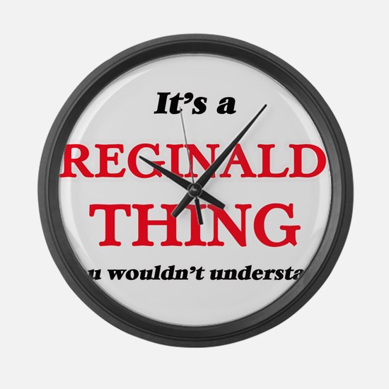It's a Reginald thing, you wo Large Wall Clock