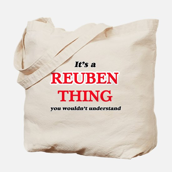 It's a Reuben thing, you wouldn't Tote Bag