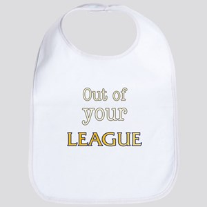 Out of your LEAGUE Baby Bib