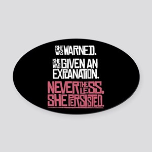Nevertheless, She Persisted. Oval Car Magnet