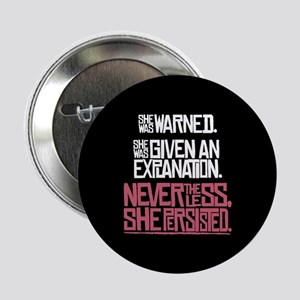 """Nevertheless, She Persisted. 2.25"""" Button (10 pack"""