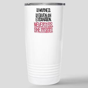 Nevertheless, She Persisted. Travel Mug