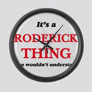 It's a Roderick thing, you wo Large Wall Clock