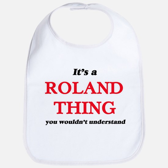 It's a Roland thing, you wouldn't Baby Bib