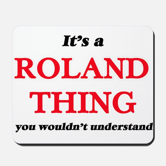 It's a Roland thing, you wouldn' Mousepad
