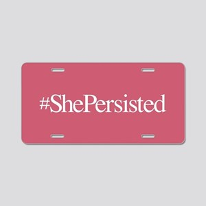 Nevertheless, She Persisted Aluminum License Plate