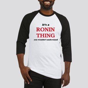 It's a Ronin thing, you wouldn Baseball Jersey