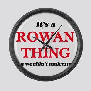 It's a Rowan thing, you would Large Wall Clock