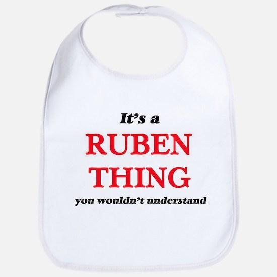 It's a Ruben thing, you wouldn't Baby Bib
