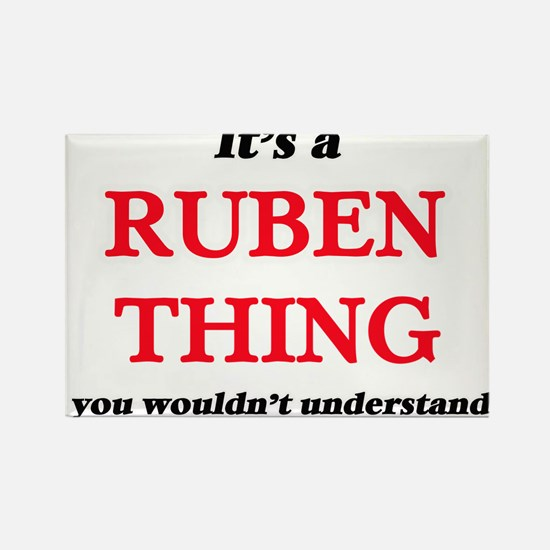 It's a Ruben thing, you wouldn't u Magnets