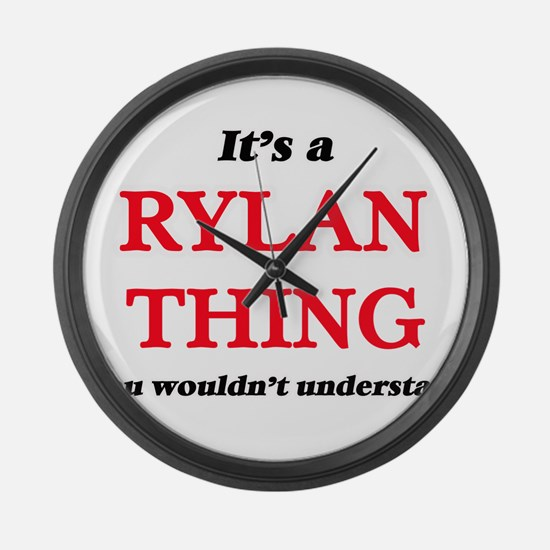 It's a Rylan thing, you would Large Wall Clock