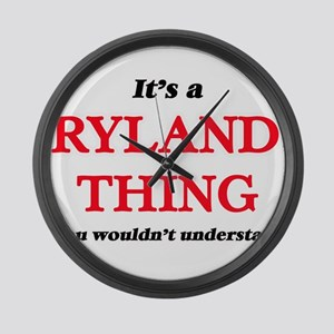 It's a Ryland thing, you woul Large Wall Clock