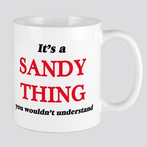 It's a Sandy thing, you wouldn't unde Mugs